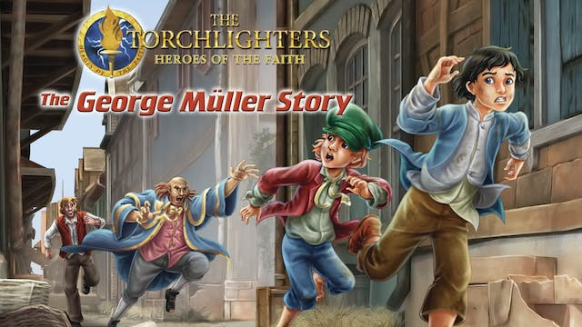 Torchlighters: George Müller Story