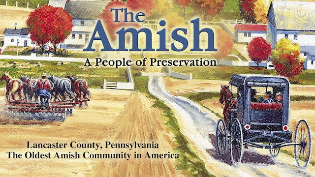 The Amish - A People Of Preservation