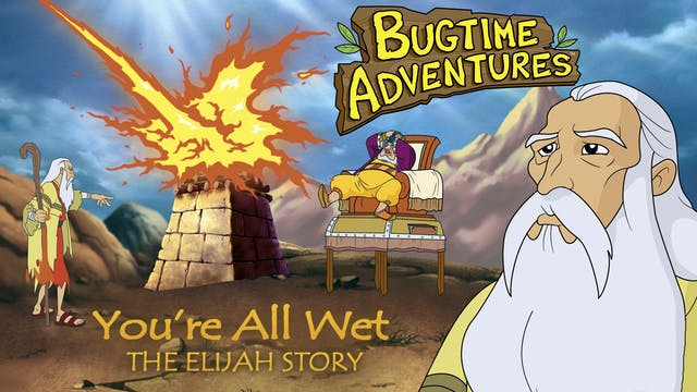 Bugtime Adventures - The Elijah Story
