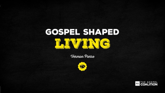 The Gospel Shaped Living - How to be Church in the World
