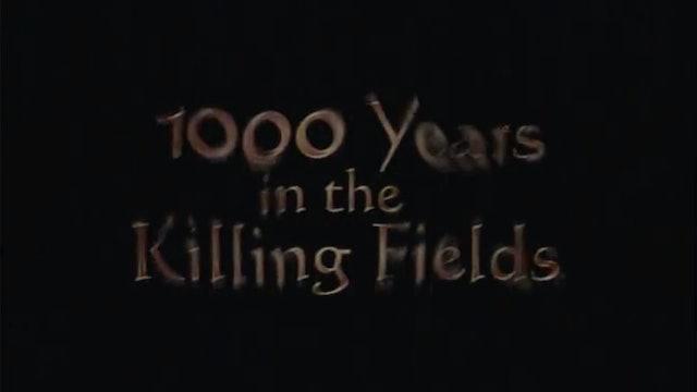1000 Years in the Killing Fields
