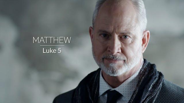 Luke EP6 - Matthew