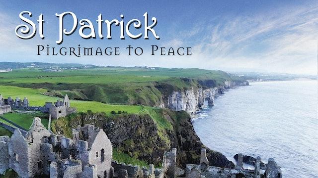 St Patrick - Pilgrimage to Peace