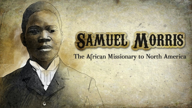 Samuel Morris: The African Mission to North America