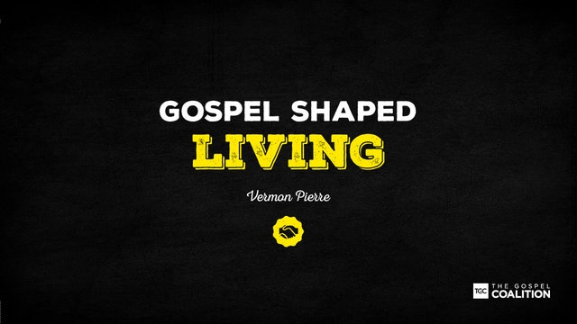 The Gospel Shaped Living - A Truthful Living in a Confused World