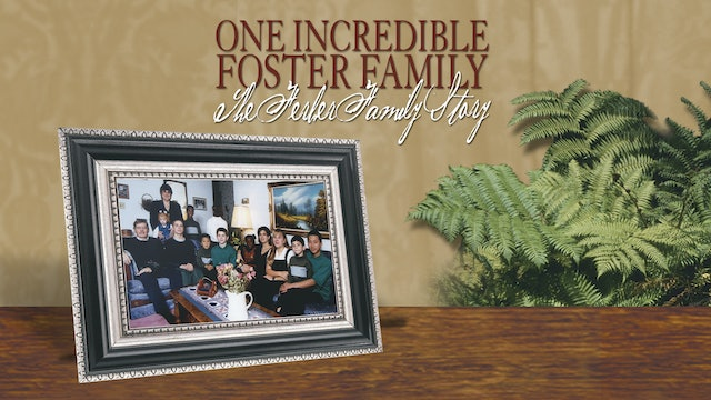 One Incredible Foster Family - The Ferber Family Story