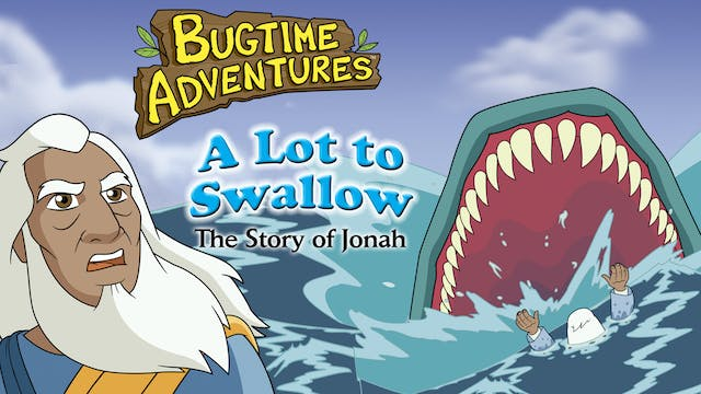 Bugtime Adventures - The Jonah Story