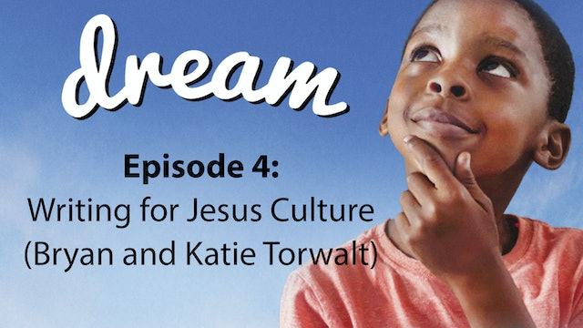 Dream: Writing for Jesus (with Bryan and Katie)