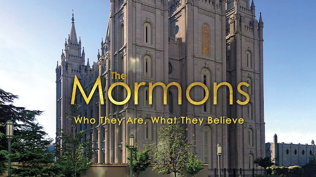 Mormons: Who They Are, What They Believe
