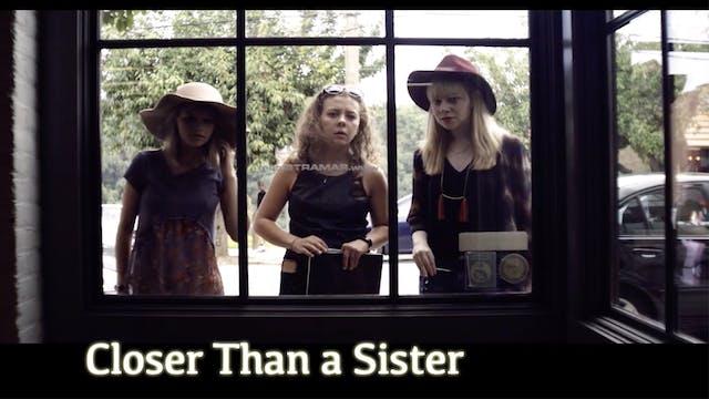 Closer Than A Sister