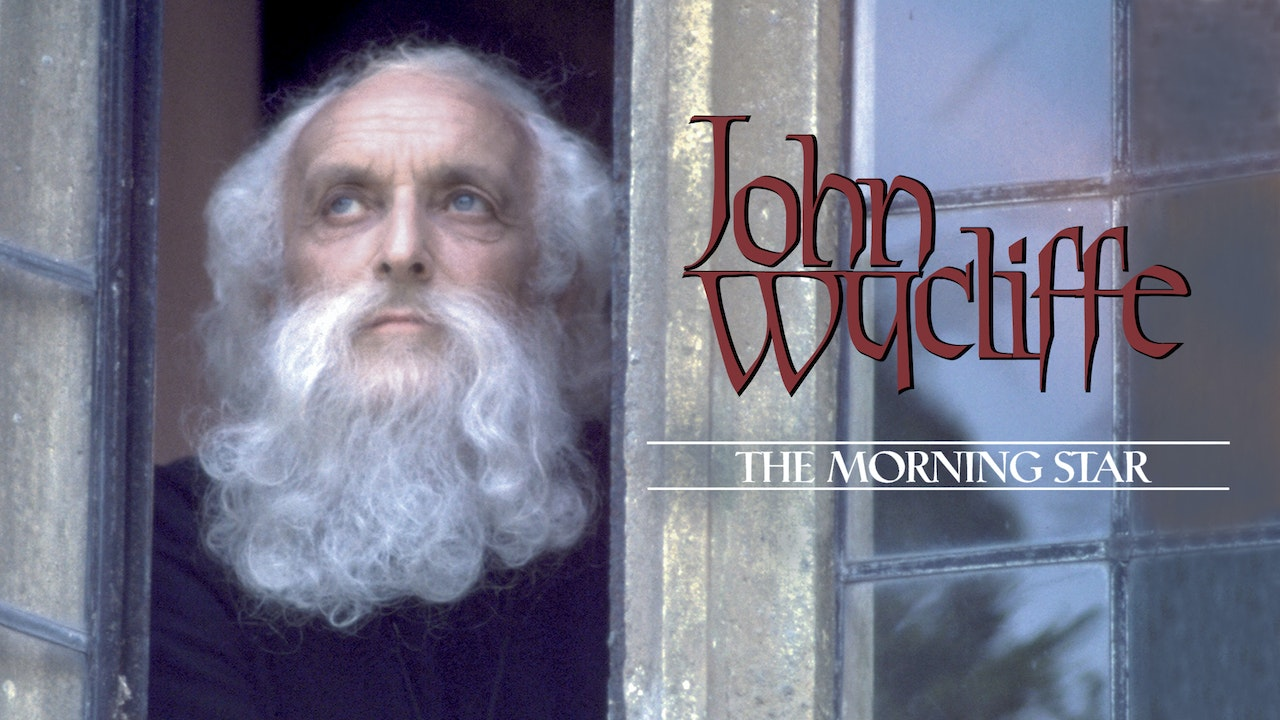 John Wycliffe: The Morningstar of the Reformation