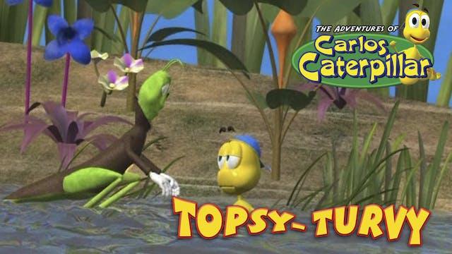 Carlos Caterpillar - Topsy Turvy