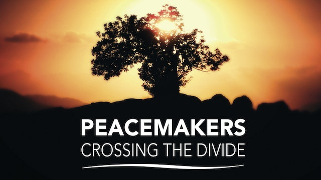 Peacemakers: Crossing the Divide