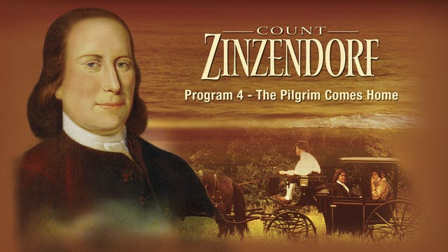 Count Zinzendorf: The Pilgrim Comes Home