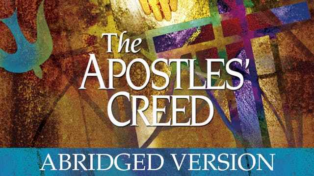 The Apostles' Creed - Abridged Version