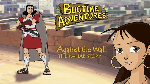 Bugtime Adventures - The Rahab Story