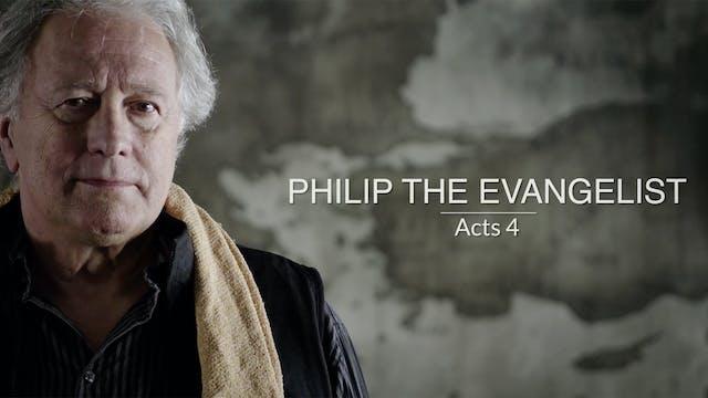 Acts EP4 - Philip the Evangelist