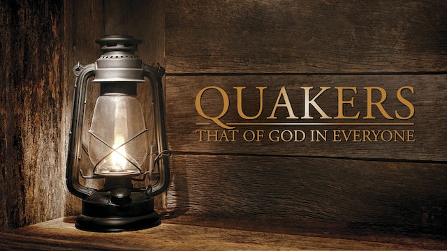 Quakers - That of God in Everyone