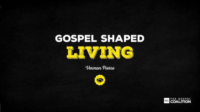 The Gospel Shaped Living - A Joyful L...