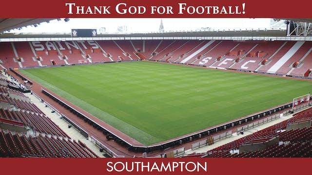Thank God For Football - Southampton ...