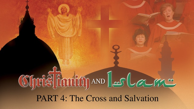 Christianity And Islam - The Cross & Salvation