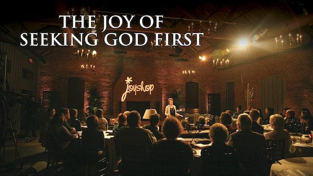 Joy of Seeking God First - Seeking God