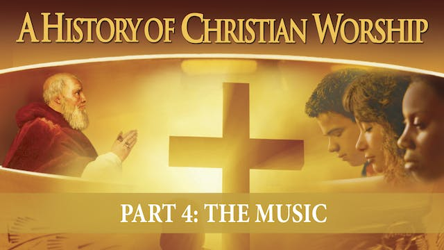 A History of Christian Worship - Part...
