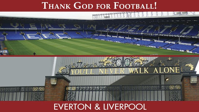 Thank God For Football - Everton F.C....