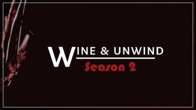 Wine & Unwind Part 2