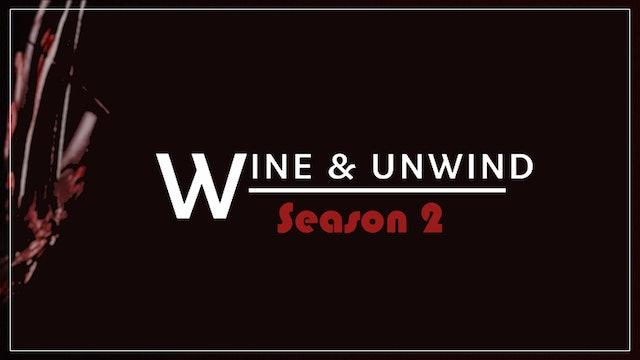 Wine & Unwind Part 1