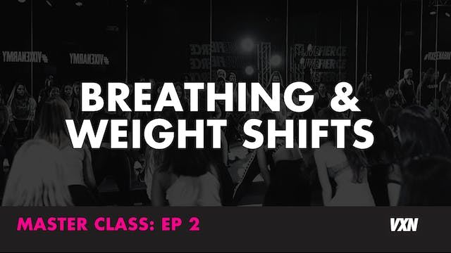 BREATHING & WEIGHT SHIFTS