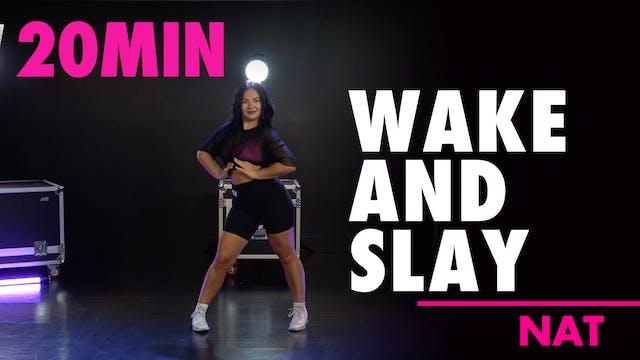 20MIN WAKE & SLAY w/ Nat