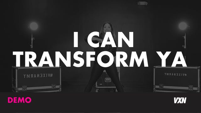 I CAN TRANSFORM YA - DEMO