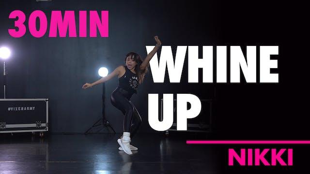 30MIN WHINE UP w/ Nikki