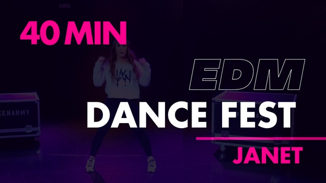 40min- EDM Dance Fest with Janet