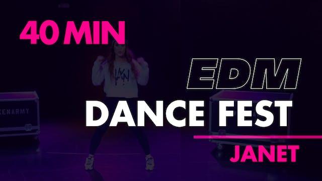 40min- EDM Dance Fest with Janet