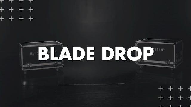 BLADE DROP