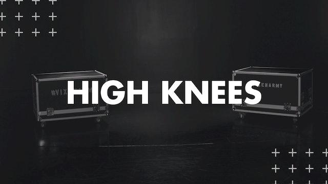 HIGH KNEES