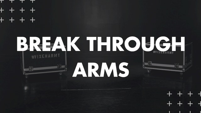 BREAKING THROUGH ARMS