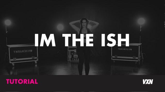 IM THE ISH - Tutorial