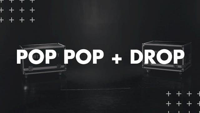 POP, POP, DROP