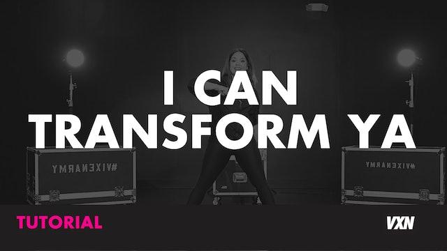 I CAN TRANSFORM YA - TUTORIAL