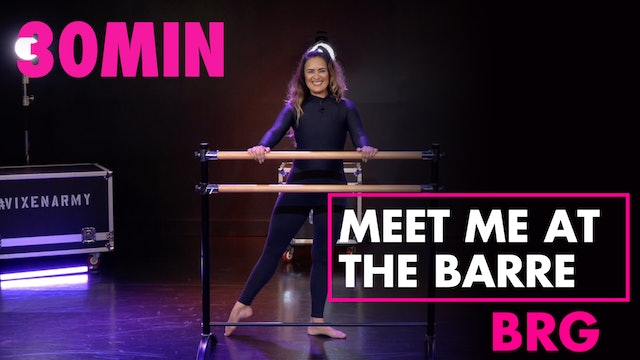 30MIN LET'S MEET AT THE BARRE w/ BRG