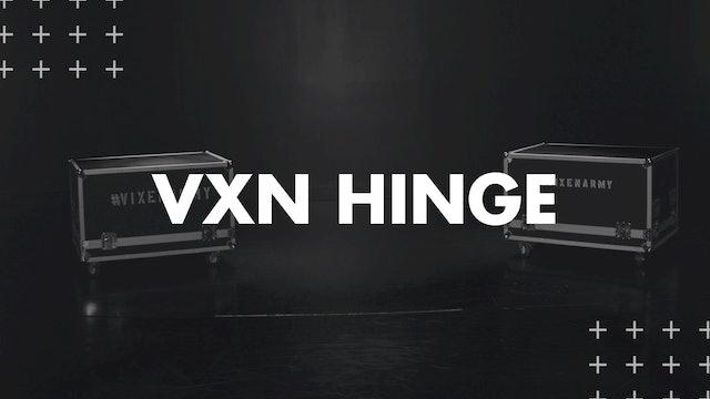 VXN HINGE