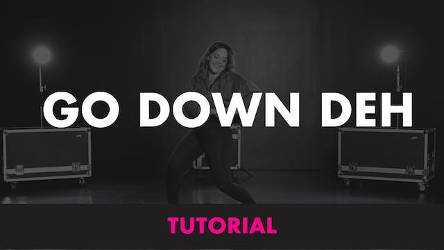 GO DOWN DEH - TUTORIAL