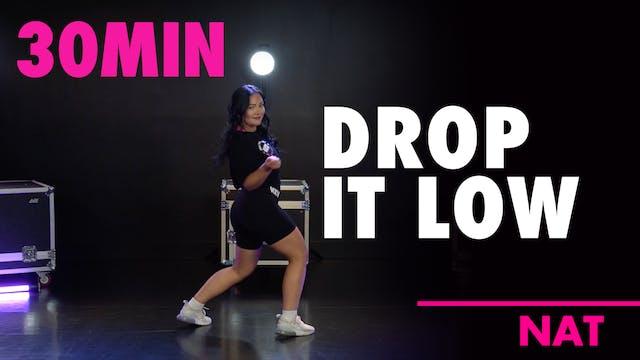 30MIN DROP IT LOW w/ Nat