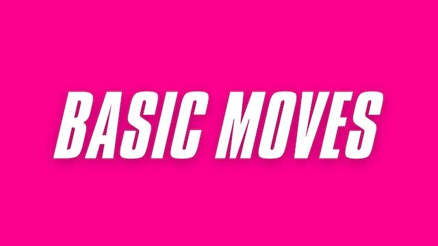 BASIC MOVES