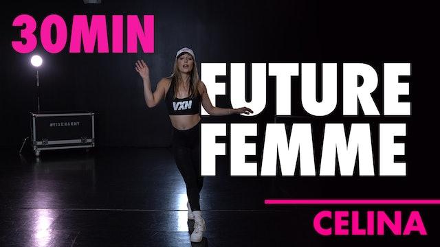 30MIN FUTURE FEMME w/ Celina
