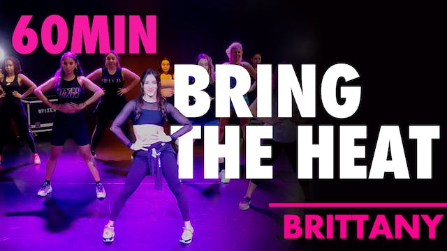 60min BRING THE HEAT with Brittany
