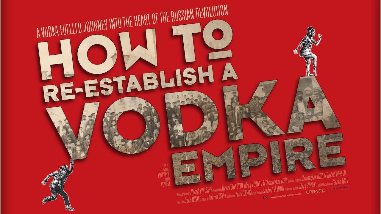 How to Re-establish a Vodka Empire - Stream & Download
